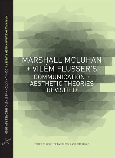 Marshall McLuhan and Vilém Flusser